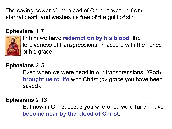 The saving power of the blood of Christ saves us from eternal death and