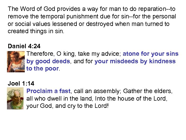 The Word of God provides a way for man to do reparation--to remove the