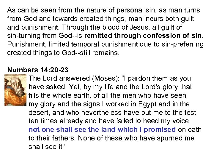 As can be seen from the nature of personal sin, as man turns from