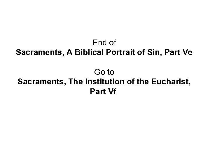 End of Sacraments, A Biblical Portrait of Sin, Part Ve Go to Sacraments, The