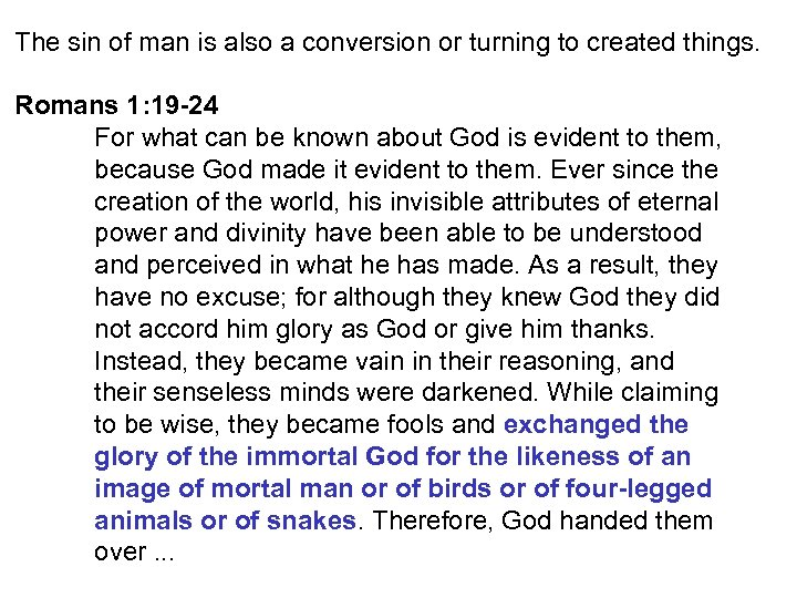 The sin of man is also a conversion or turning to created things. Romans