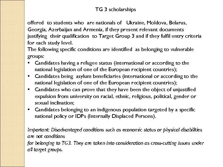 TG 3 scholarships offered to students who are nationals of Ukraine, Moldova, Belarus, Georgia,