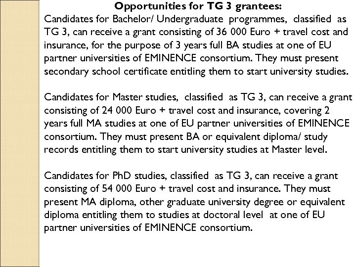 Opportunities for TG 3 grantees: Candidates for Bachelor/ Undergraduate programmes, classified as TG 3,