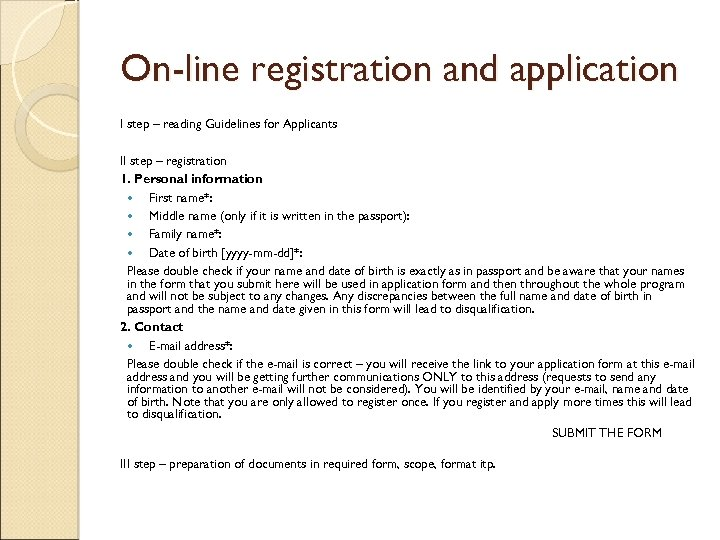 On-line registration and application I step – reading Guidelines for Applicants II step –