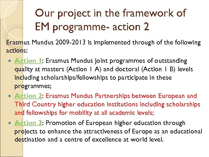 Our project in the framework of EM programme- action 2 Erasmus Mundus 2009 -2013