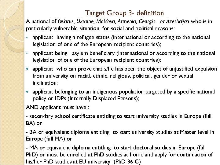 Target Group 3 - definition A national of Belarus, Ukraine, Moldova, Armenia, Georgia or