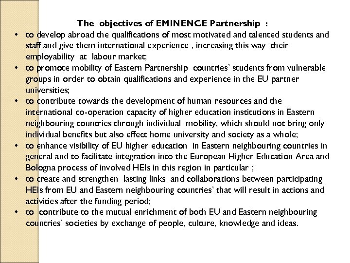 • • • The objectives of EMINENCE Partnership : to develop abroad the