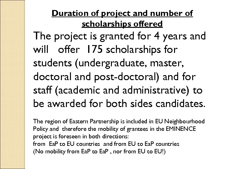 Duration of project and number of scholarships offered The project is granted for 4