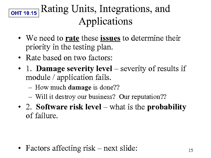 OHT 10. 15 Rating Units, Integrations, and Applications • We need to rate these