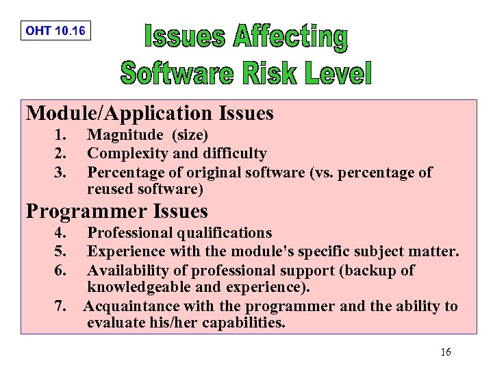 OHT 10. 16 Module/Application Issues 1. Magnitude (size) 2. Complexity and difficulty 3. Percentage