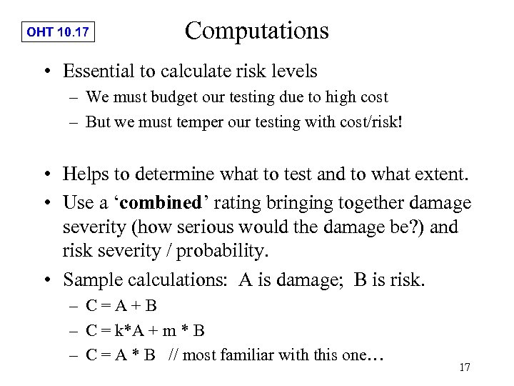 OHT 10. 17 Computations • Essential to calculate risk levels – We must budget