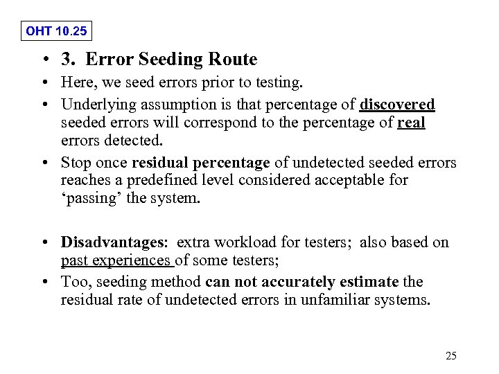 OHT 10. 25 • 3. Error Seeding Route • Here, we seed errors prior