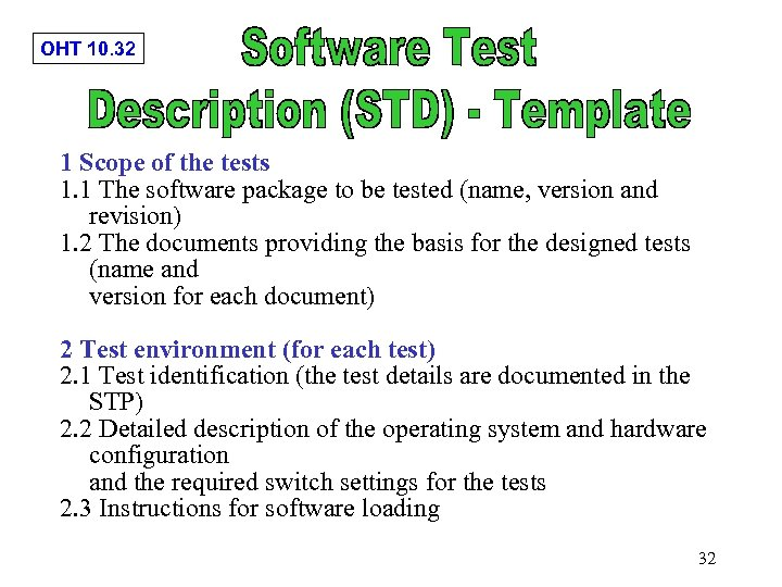 OHT 10. 32 1 Scope of the tests 1. 1 The software package to