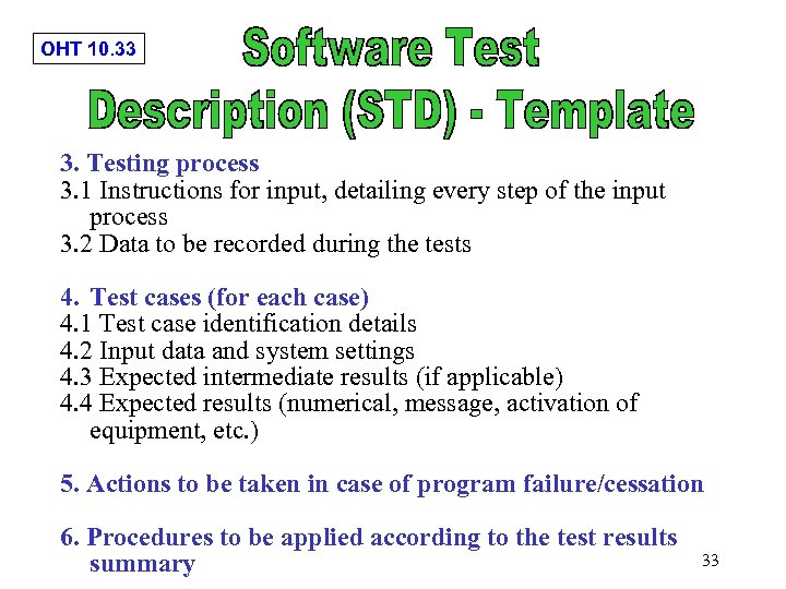 OHT 10. 33 3. Testing process 3. 1 Instructions for input, detailing every step