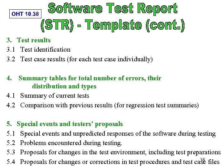 OHT 10. 38 3. Test results 3. 1 Test identification 3. 2 Test case