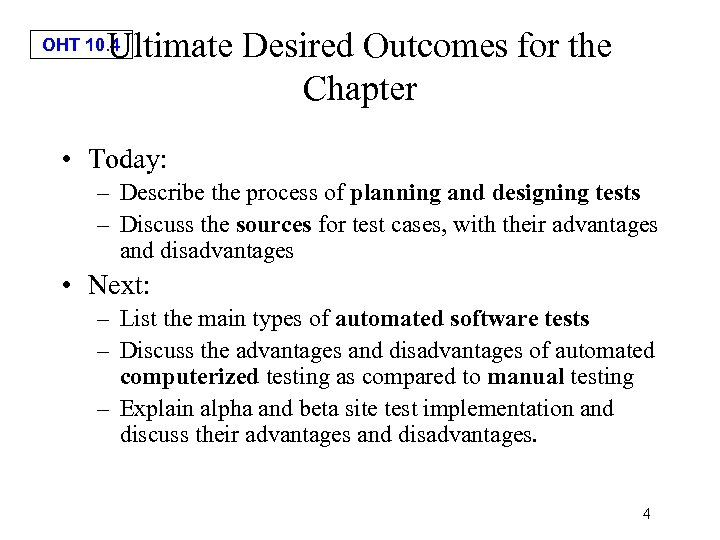 Ultimate Desired Outcomes for the Chapter OHT 10. 4 • Today: – Describe the