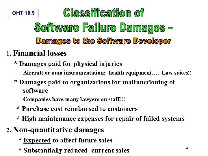 OHT 10. 9 1. Financial losses * Damages paid for physical injuries Aircraft or