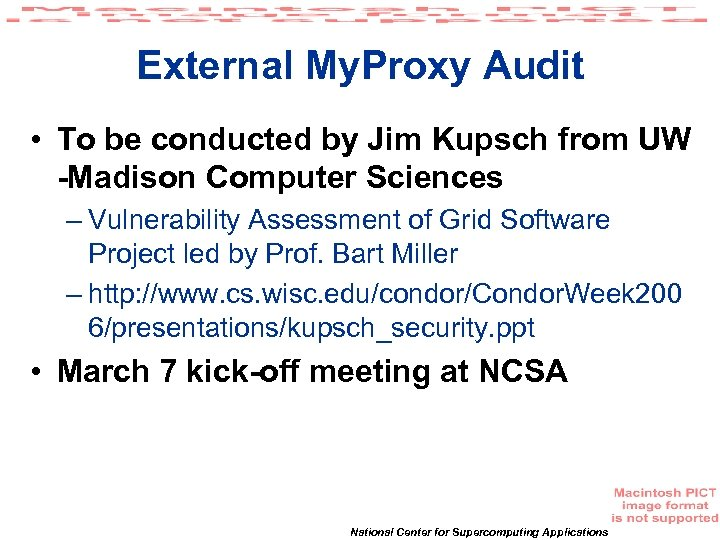External My. Proxy Audit • To be conducted by Jim Kupsch from UW -Madison