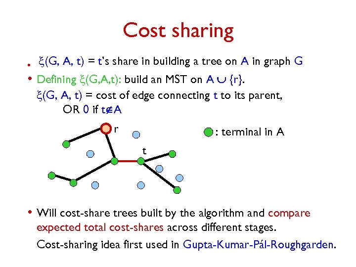 Cost sharing • x(G, A, t) = t's share in building a tree on