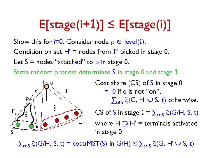 E[stage(i+1)] ≤ E[stage(i)] Show this for i=0. Consider node r Î level(1). Condition on