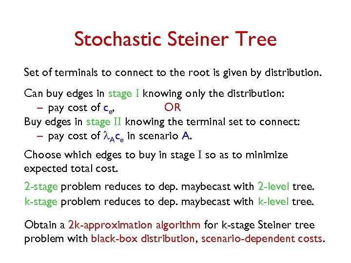 Stochastic Steiner Tree Set of terminals to connect to the root is given by