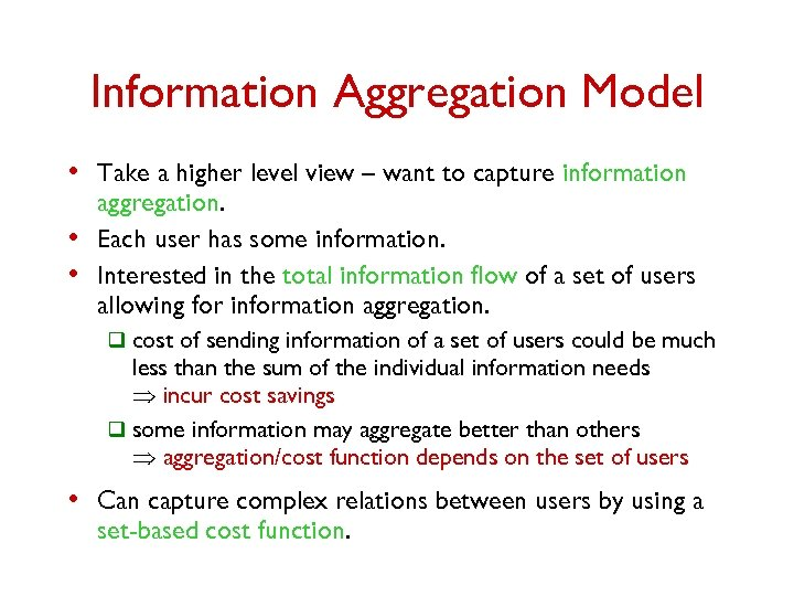Information Aggregation Model • Take a higher level view – want to capture information