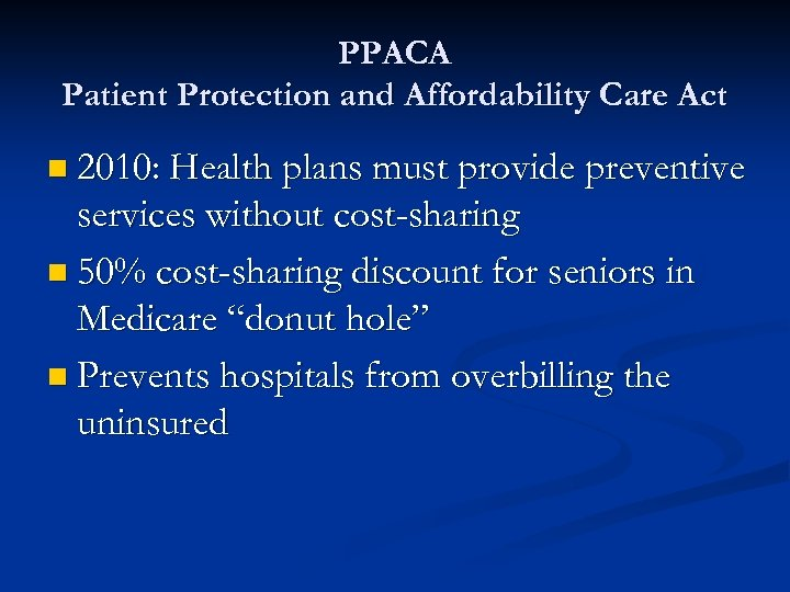 PPACA Patient Protection and Affordability Care Act n 2010: Health plans must provide preventive