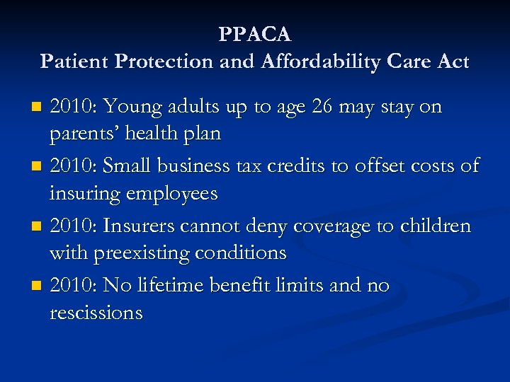 PPACA Patient Protection and Affordability Care Act 2010: Young adults up to age 26