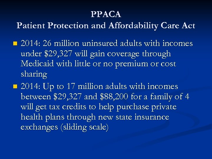 PPACA Patient Protection and Affordability Care Act 2014: 26 million uninsured adults with incomes
