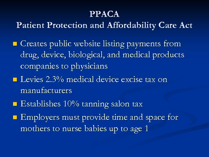 PPACA Patient Protection and Affordability Care Act Creates public website listing payments from drug,