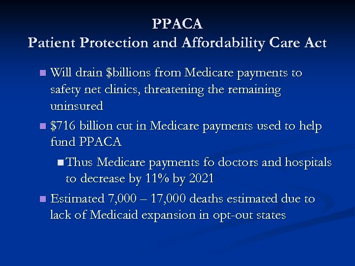 PPACA Patient Protection and Affordability Care Act Will drain $billions from Medicare payments to
