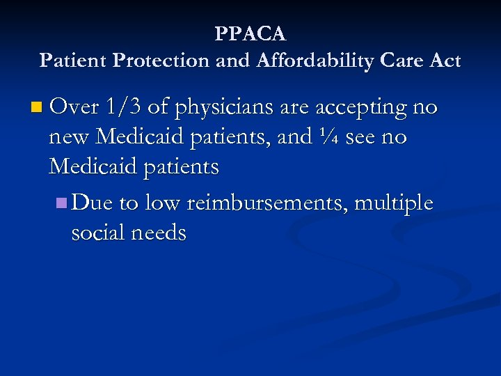 PPACA Patient Protection and Affordability Care Act n Over 1/3 of physicians are accepting