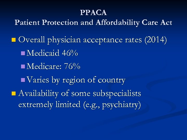 PPACA Patient Protection and Affordability Care Act n Overall physician acceptance rates (2014) n