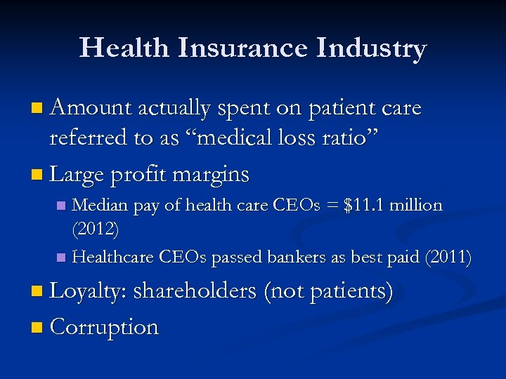 "Health Insurance Industry n Amount actually spent on patient care referred to as ""medical"