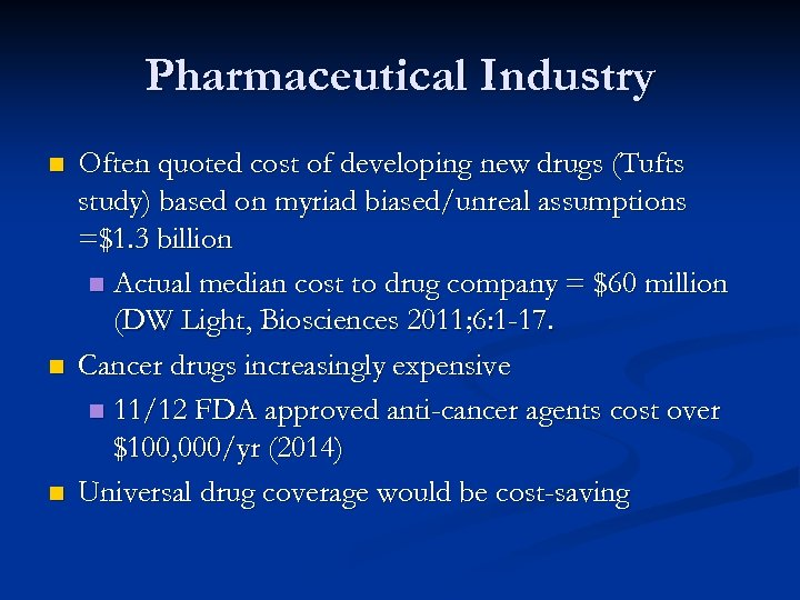 Pharmaceutical Industry n n n Often quoted cost of developing new drugs (Tufts study)
