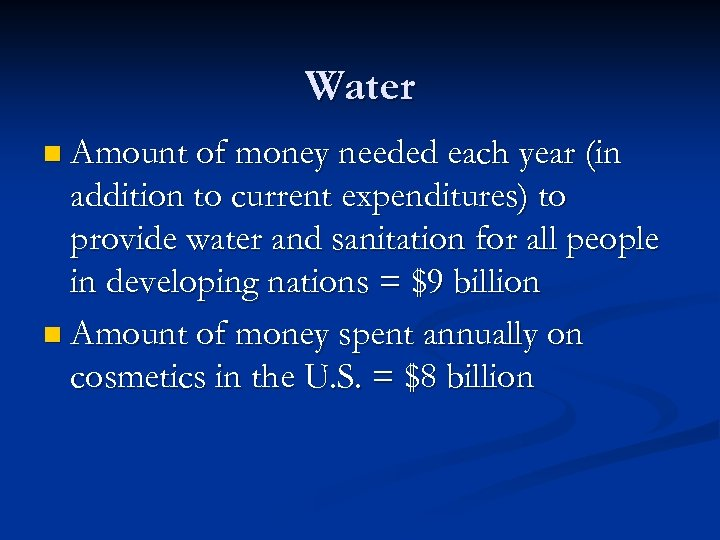Water n Amount of money needed each year (in addition to current expenditures) to