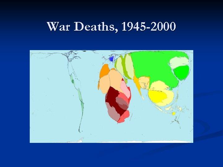 War Deaths, 1945 -2000