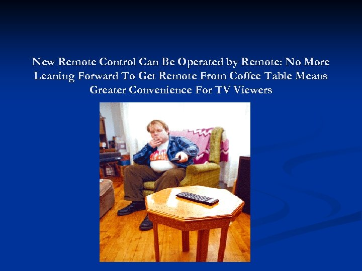 New Remote Control Can Be Operated by Remote: No More Leaning Forward To Get