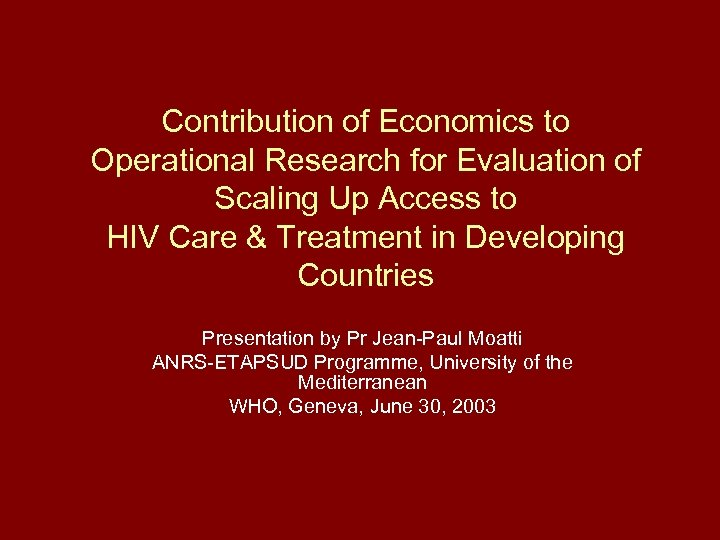 Contribution of Economics to Operational Research for Evaluation of Scaling Up Access to HIV