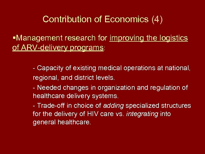 Contribution of Economics (4) §Management research for improving the logistics of ARV-delivery programs: -