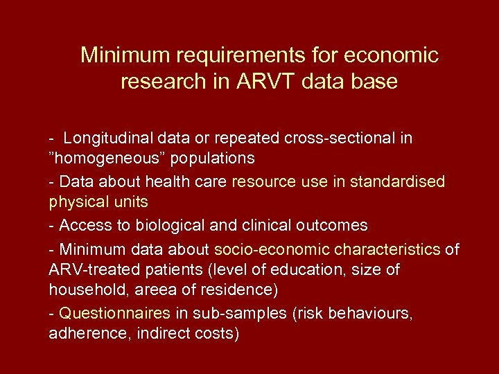 Minimum requirements for economic research in ARVT data base - Longitudinal data or repeated