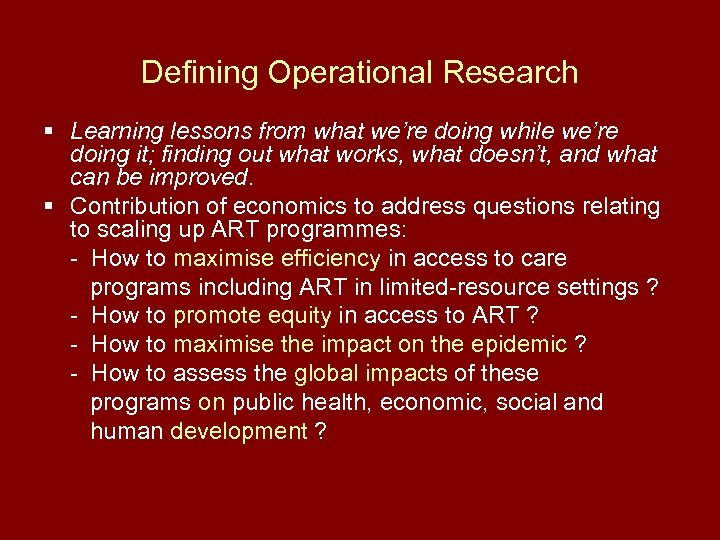 Defining Operational Research § Learning lessons from what we're doing while we're doing it;
