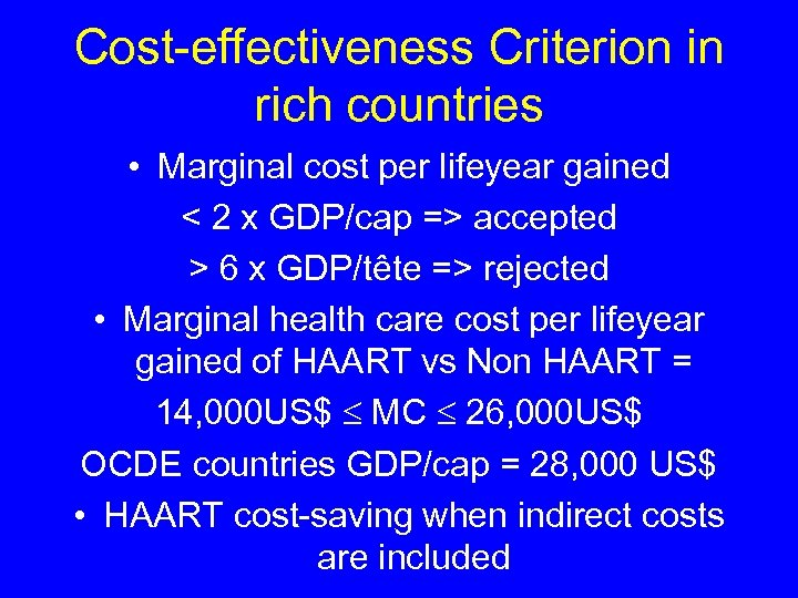 Cost-effectiveness Criterion in rich countries • Marginal cost per lifeyear gained < 2 x