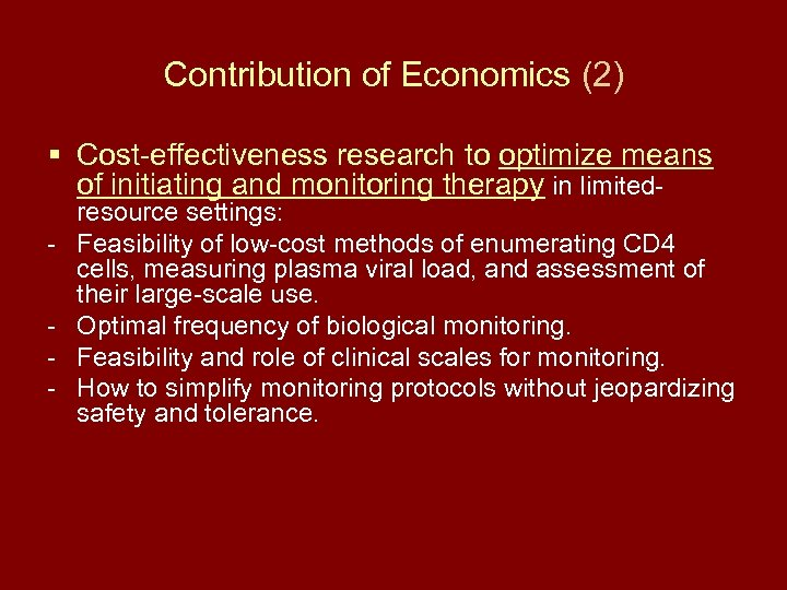 Contribution of Economics (2) § Cost-effectiveness research to optimize means of initiating and monitoring