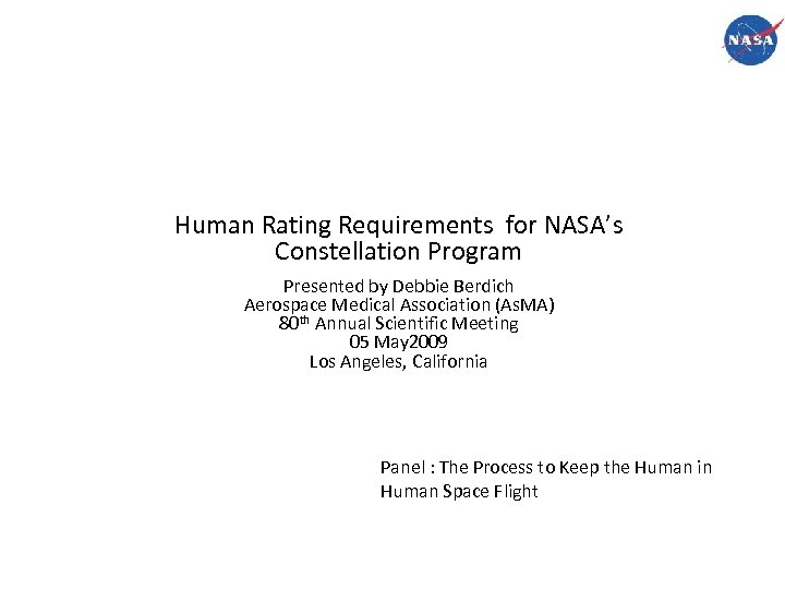 Human Rating Requirements for NASA's Constellation Program Presented by Debbie Berdich Aerospace Medical Association