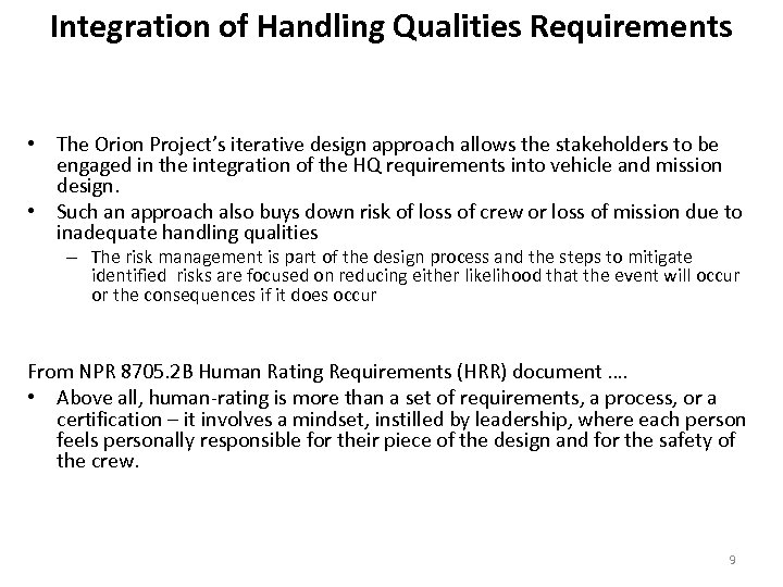 Integration of Handling Qualities Requirements • The Orion Project's iterative design approach allows the