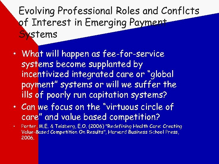 Evolving Professional Roles and Conflcts of Interest in Emerging Payment Systems • What will