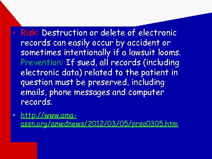 • Risk: Destruction or delete of electronic records can easily occur by accident