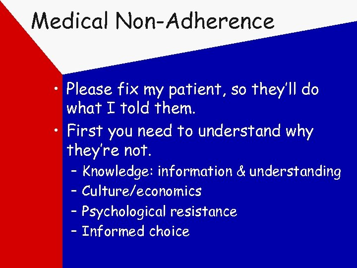 Medical Non-Adherence • Please fix my patient, so they'll do what I told them.