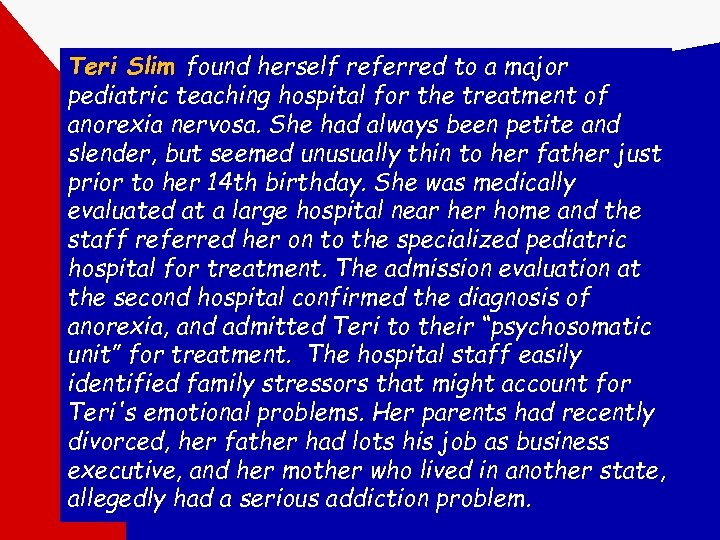 Teri Slim found herself referred to a major pediatric teaching hospital for the treatment